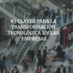 claves-transformación-tecnologica-empresas